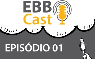 EBB Cast 01 – Caio Infante da TMP