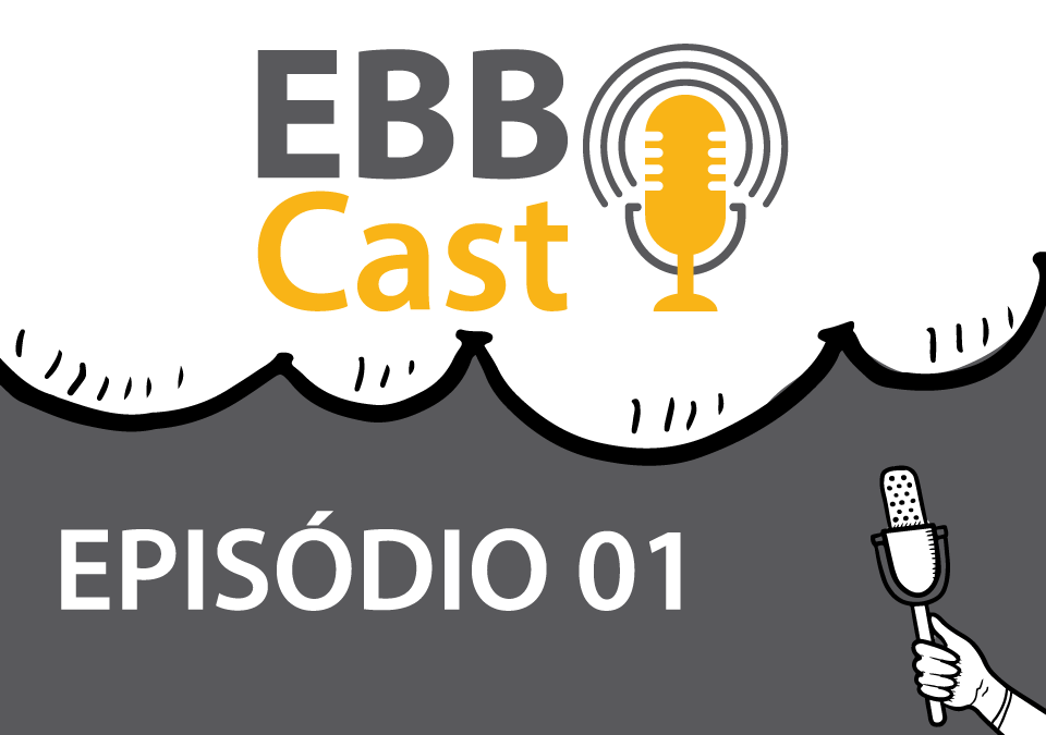 EBB Cast - Episódio 01 - Employer Branding