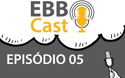 EBB Cast 05 – Whiny Fernandes da Creditas