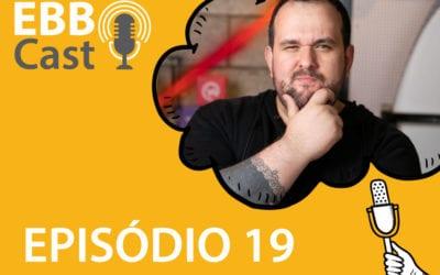 EBB Cast 19 – Guilherme Roque da Riachuelo