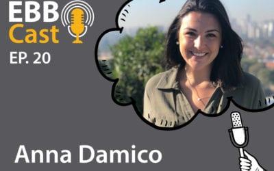 EBB Cast 20 – Anna Moreno Damico do BCG