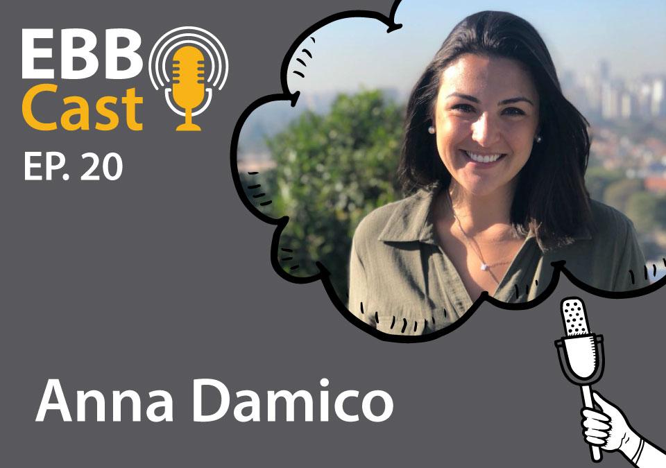 EBB Cast 20 - Anna Moreno Damico do BCG