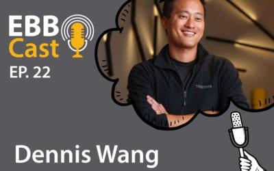 EBB Cast 22 – Dennis Wang Executivo (Nubank e Easy Taxi) e Investidor