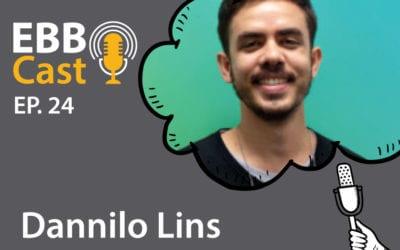 EBB Cast 24 – Dannilo Lins da Creditas
