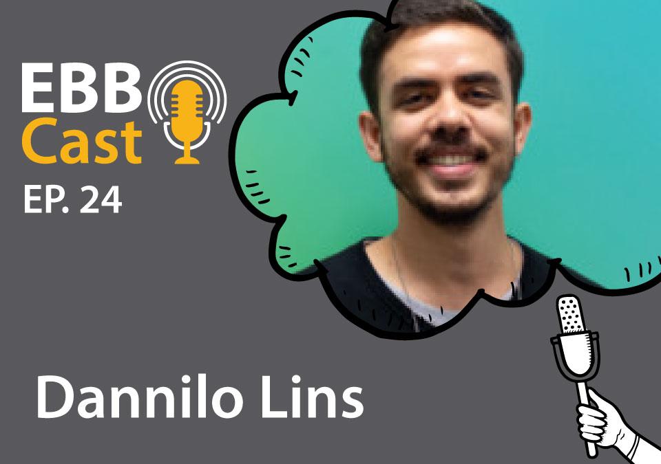 EBB Cast 24 - Dannilo Lins da Creditas