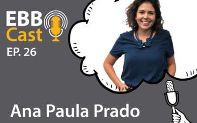 EBB Cast 26 – Ana Paula Prado da Infojobs
