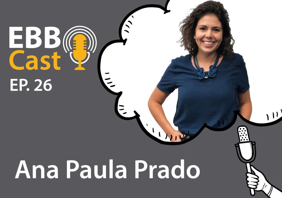 EBB Cast 26 - Ana Paula Prado da Infojobs