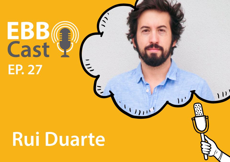 EBB Cast 27 - Rui Duarte Brandão do Zenklub