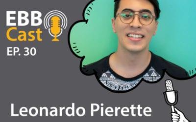 EBB Cast 30 – Leonardo Pierette da Creditas