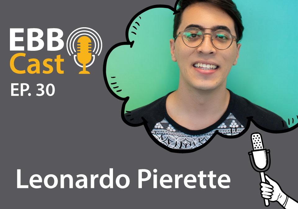EBB Cast 30 - Leonardo Pierette da Creditas