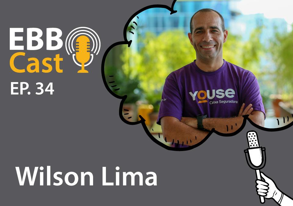 EBB Cast 34 – Wilson Diretor de Recursos Humanos na Youse