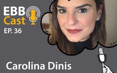 EBB Cast 36 – Carolina Dinis da Zup Innovation