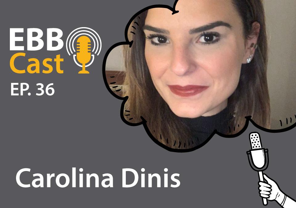 EBB Cast 36 - Carolina Dinis da Zup Innovation