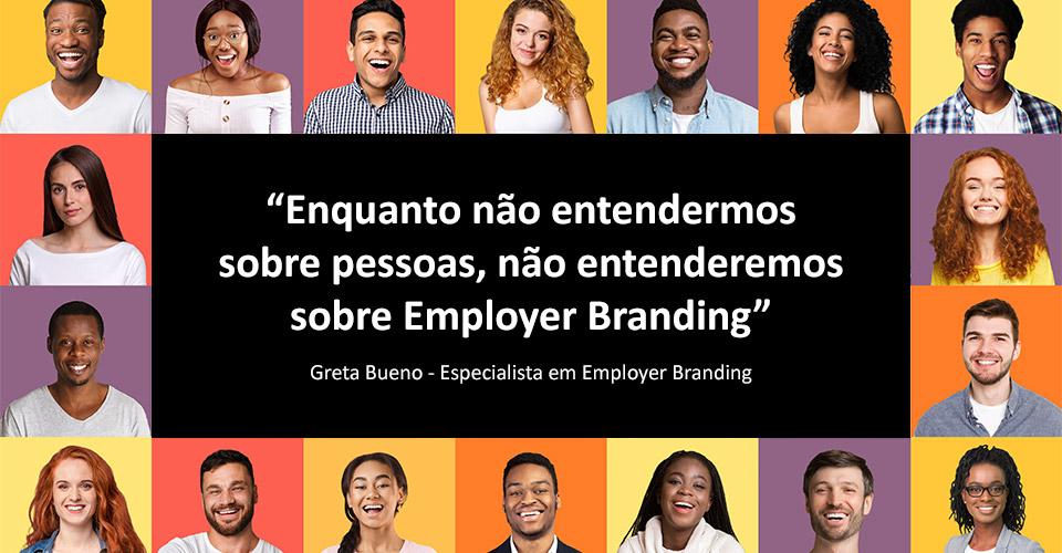 Porque Employer Branding ainda está tão atrasado no mercado brasileiro