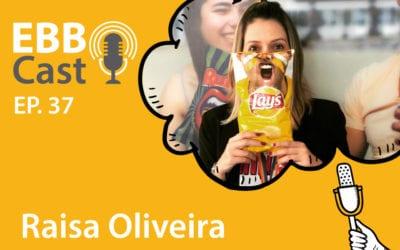 EBB Cast 37 – Raisa Oliveira da PepsiCo