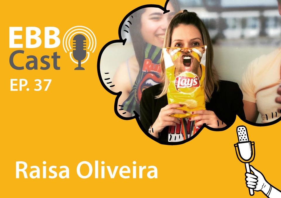 EBB Cast 37 - Raisa Oliveira da PepsiCo