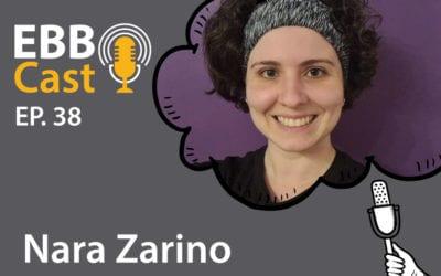 EBB Cast 38 – Nara Zarino do Zé Delivery
