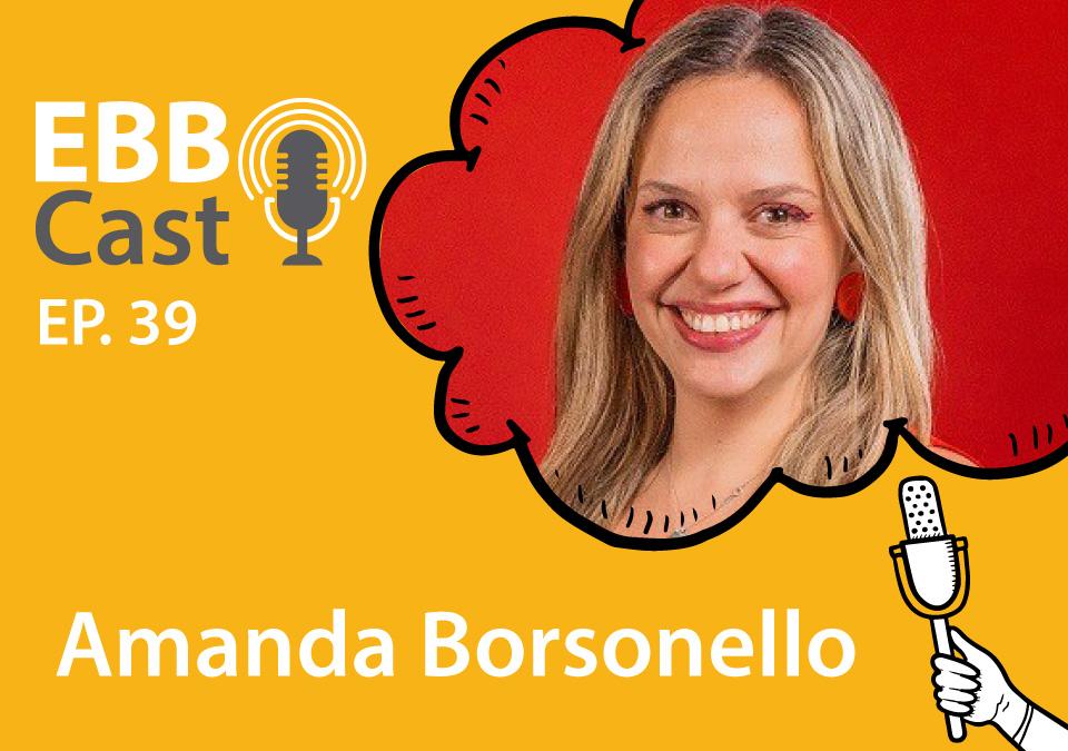 EBB Cast 39 - Amanda Borsonello do iFood