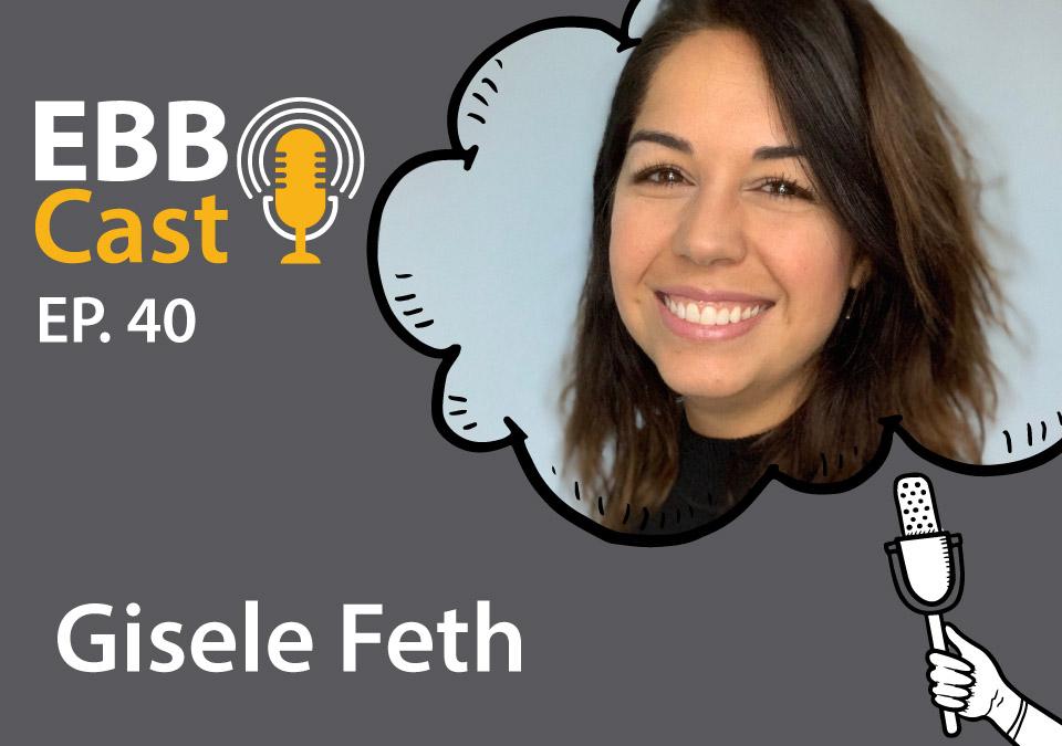 EBB Cast 40 – Gisele Feth da CultureCode