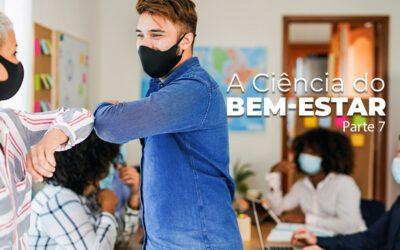A Ciência do Bem-Estar – Parte 7